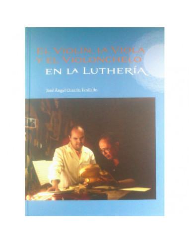 El Violín,la Viola y el Violonchelo en la Lutheria